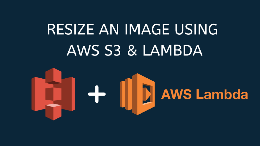 Resize an Image in AWS S3 Using a Lambda Function